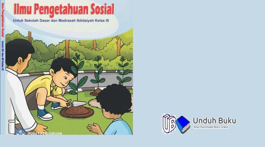 Buku Ilmu Pengetahuan Sosial (IPS) Kelas 3 Kurikulum 2013 Revisi 2018